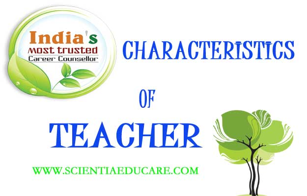 Question: What Characteristics Do You Need To Become A Teacher?