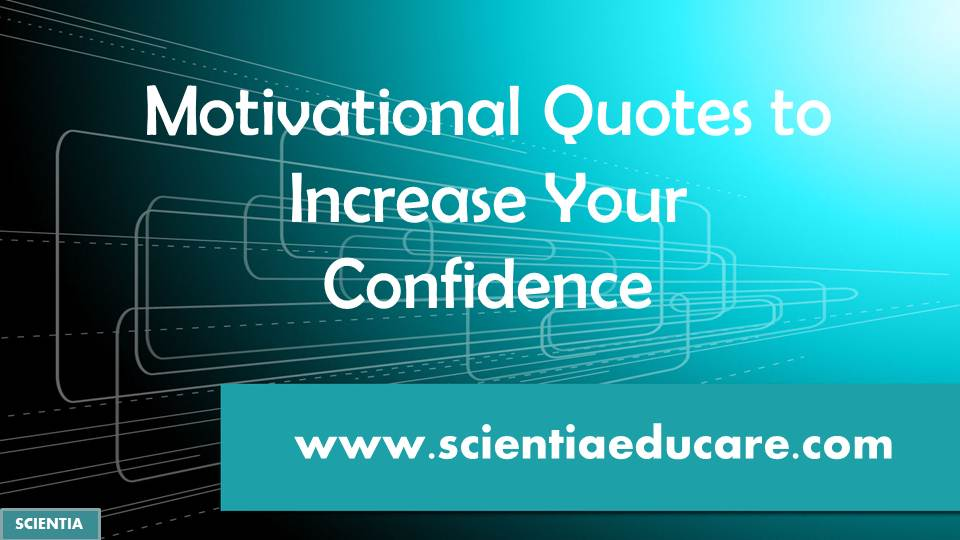 Motivational Quotes To Increase Your Confidence